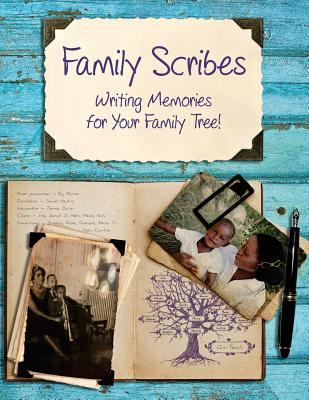 Family Scribes: Writing Memories for Your Family Tree! Cover Image