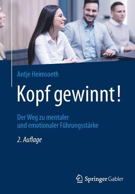 Kopf Gewinnt!: Der Weg Zu Mentaler Und Emotionaler Führungsstärke Cover Image