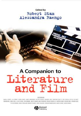 A Companion to Literature and Film (Blackwell Companions in Cultural Studies #20) Cover Image
