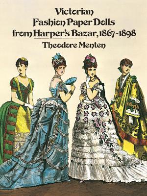 Victorian Fashion Paper Dolls from Harper's Bazar, 1867-1898 (Dover Victorian Paper Dolls) Cover Image