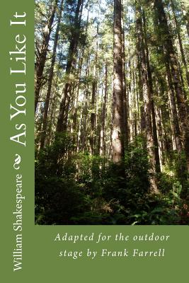 As You Like It by William Shakespeare: Adapted for the Outdoor Stage by Frank Farrell Cover Image
