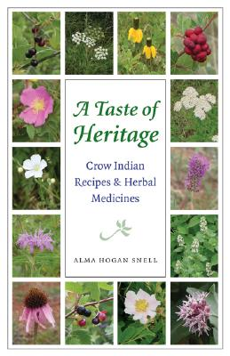 A Taste of Heritage: Crow Indian Recipes and Herbal Medicines (At Table ) Cover Image