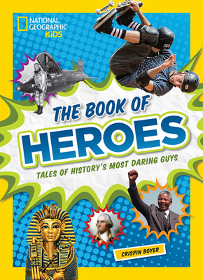The Book of Heroes By Nat Geo Kids