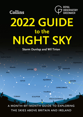 2022 Guide to the Night Sky: A Month-by-Month Guide to Exploring the Skies Above Britain and Ireland cover