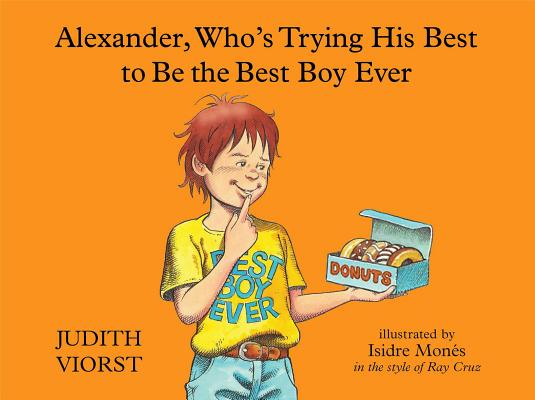 Alexander, Who's Trying His Best to Be the Best Boy Ever Cover