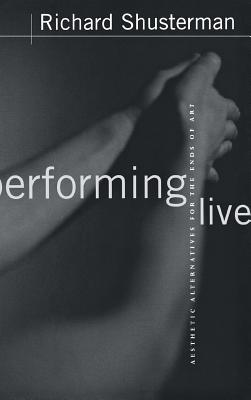 Performing Live: Aesthetic Alternatives for the Ends of Art Cover Image