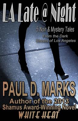 L.A. Late @ Night: 5 Noir & Mystery Tales From the Dark Streets of Los Angeles Cover Image