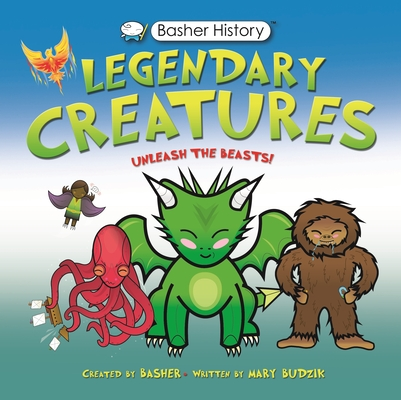 Basher History: Legendary Creatures Cover Image