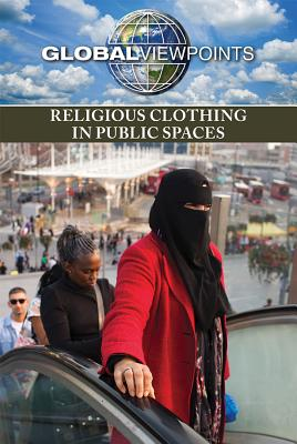 Religious Clothing in Public Spaces (Global Viewpoints) Cover Image