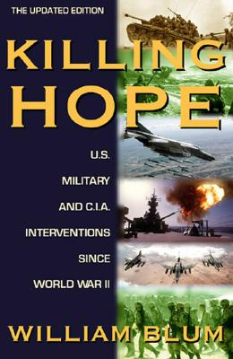 Killing Hope: U.S. Military and CIA Interventions Since World War II--Updated Through 2003 Cover Image