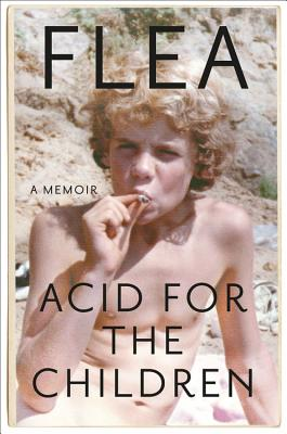 Acid for the Children: A Memoir Cover Image