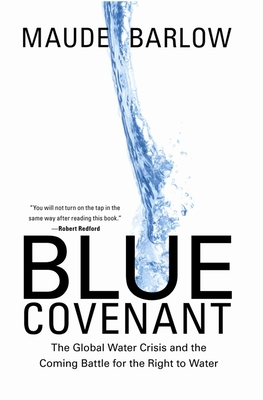 Blue Covenant: The Global Water Crisis and the Coming Battle for the Right to Water Cover Image