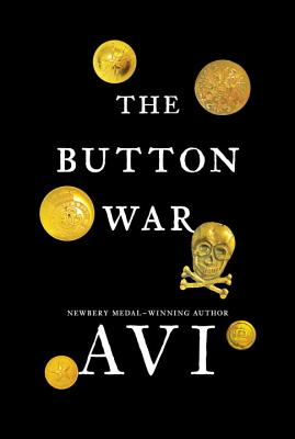 The Button War: A Tale of the Great War by AVI