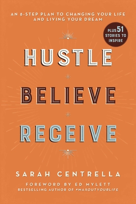 Hustle Believe Receive: An 8-Step Plan to Changing Your Life and Living Your Dream Cover Image