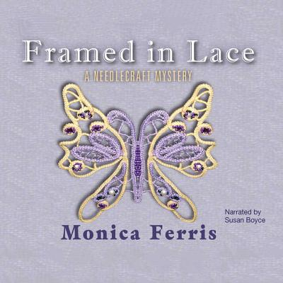 Framed in Lace Lib/E (Needlecraft Mysteries (Audio) #2) Cover Image