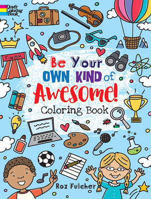 Be Your Own Kind of Awesome!: Coloring Book (Dover Coloring Books) Cover Image