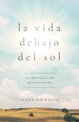 Cover for La vida debajo del sol