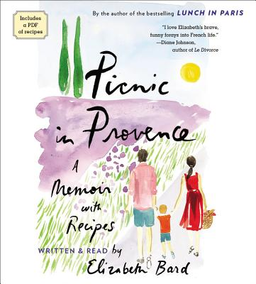 Picnic in Provence Lib/E: A Memoir with Recipes Cover Image