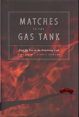 Matches in the Gas Tank: Trial by Fire in the Armstrong Cult Cover Image