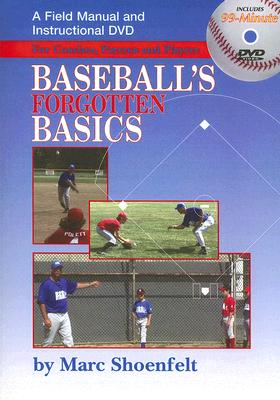Baseball's Forgotten Basics: A Field Manual and Instructional DVD for Coaches, Parents and Players [With DVD-ROM] Cover Image