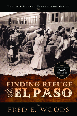 Finding Refuge in El Paso: The 1912 Mormon Exodus from Mexico cover