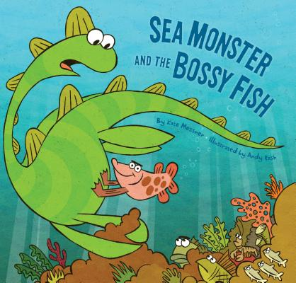 Sea Monster and the Bossy Fish Cover
