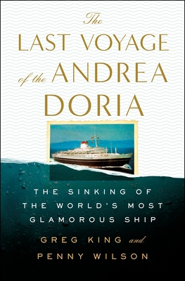The Last Voyage of the Andrea Doria: The Sinking of the World's Most Glamorous Ship Cover Image