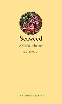 Seaweed: A Global History (Edible) Cover Image