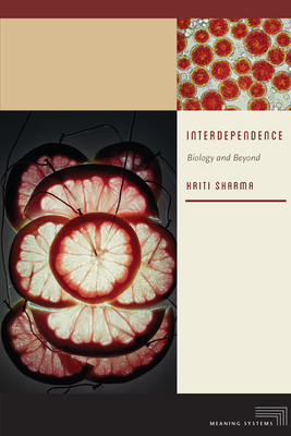 Interdependence: Biology and Beyond (Meaning Systems) Cover Image