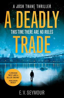 A Deadly Trade (Josh Thane Thriller, Book 1) Cover Image