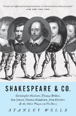 Shakespeare & Co.: Christopher Marlowe, Thomas Dekker, Ben Jonson, Thomas Middleton, John Fletcher and the Other Players in His Story Cover Image