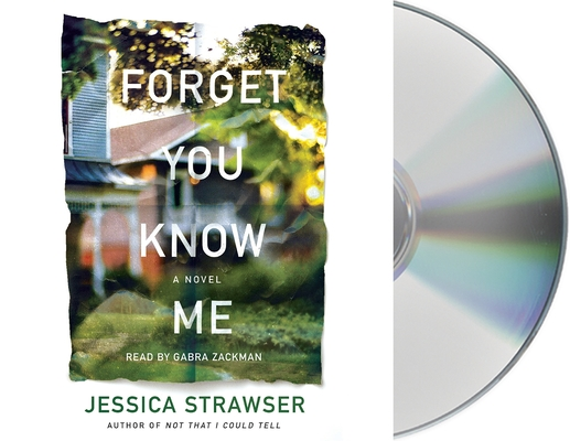 Forget You Know Me: A Novel Cover Image
