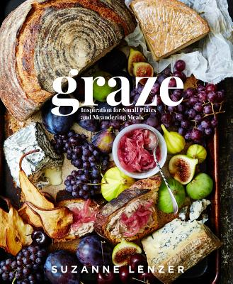 Graze: Inspiration for Small Plates and Meandering Meals Cover Image