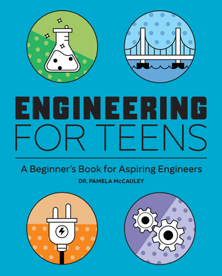 Engineering for Teens: A Beginner's Book for Aspiring Engineers Cover Image