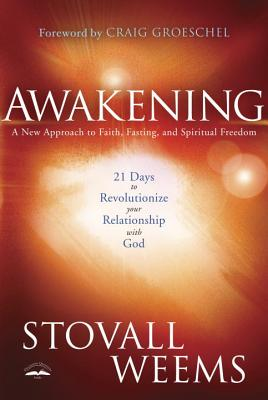 Awakening: 21 Days to Revolutionize Your Relationship with God: A New Approach to Faith, Fasting, and Spiritual Freedom Cover Image