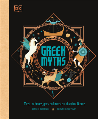 Greek Myths: Meet the heroes, gods, and monsters of ancient Greece Cover Image