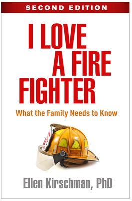 I Love a Fire Fighter, Second Edition: What the Family Needs to Know Cover Image