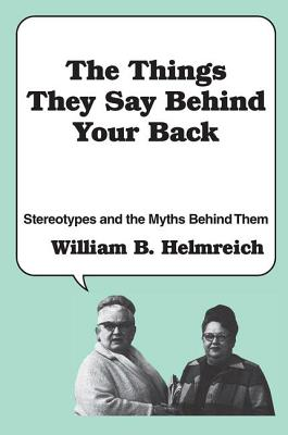 The Things They Say behind Your Back: Stereotypes and the Myths Behind Them Cover Image