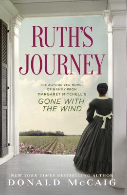 Ruth's Journey: The Authorized Novel of Mammy from Margaret Mitchell's Gone with the Wind Cover Image