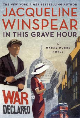 In This Grave Hour: A Maisie Dobbs Novel Cover Image