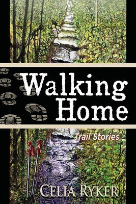 Walking Home: Trail Stories Cover Image