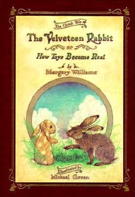The Velveteen Rabbit, or How Toys Become Real Cover Image