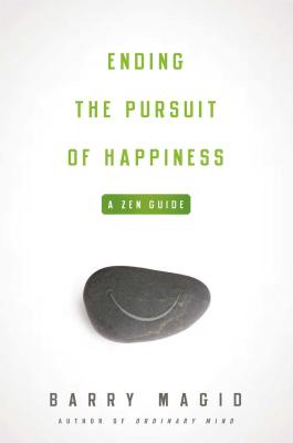 Ending the Pursuit of Happiness: A Zen Guide Cover Image