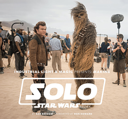 Industrial Light & Magic Presents: Making Solo: A Star Wars Story Cover Image
