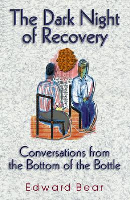 Dark Night of Recovery: Conversations from the Bottom of the Bottle Cover Image