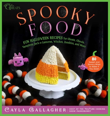 Spooky Food: 80 Fun Halloween Recipes for Ghosts, Ghouls, Vampires, Jack-o-Lanterns, Witches, Zombies, and More (Whimsical Treats) Cover Image