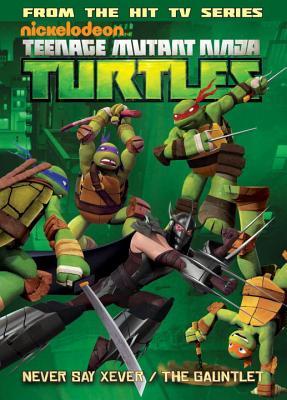 Teenage Mutant Ninja Turtles Animated Volume 2: Never Say Xever / The Gauntlet (TMNT Animated Adaptation #2) Cover Image