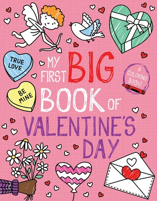 My First Big Book of Valentine's Day (My First Big Book of Coloring) Cover Image