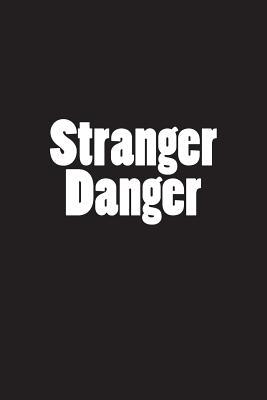 Stranger Danger: Notebook Cover Image