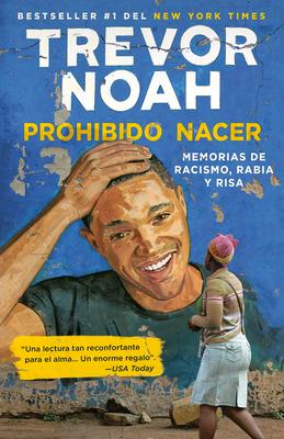 Prohibido nacer: Memorias de racismo, rabia y risa. Cover Image
